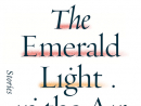 The Emerald Light in the AirDonald AntrimThe terse, surreal works of Antrim bring to mind the lyrics of American singer-songwriter Beck. His past works have centered around a pancake dinner and a bitter family reunion of 100 brothers. This story collection of the recent MacArthur Fellow prize could give him a George Saunders-like career leap.BD5.9, available at www.amazon.com.